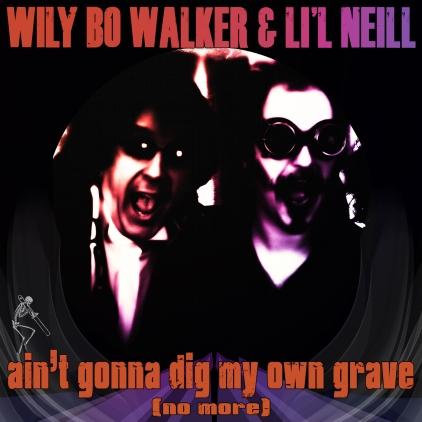 Ain't Gonna Dig My Own Grave - Artwork © Wily Bo Walker. All Rights Reserved