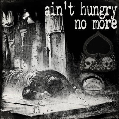 Ain't Hungry No More - Artwork © 2017 Wily Bo Walker. All Rights Reserved