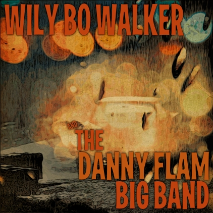 Wily Bo and The DFBB - Artwork © Wily Bo Walker.All Rights Reserved