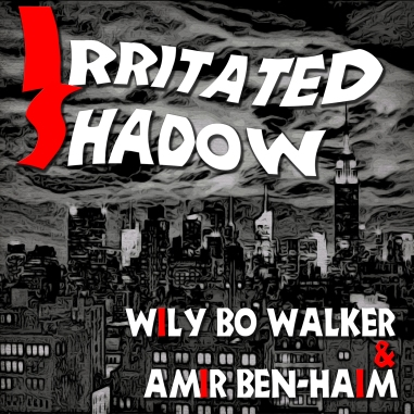 Irritated Shadow - Artwork © Wily Bo Walker. All Rights Reserved