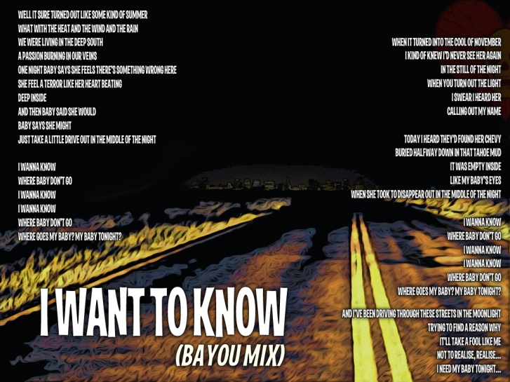 I Want to Know (Bayou Mix) Lyric Sheet - Artwork © Wily Bo Walker. All Rights Reserved