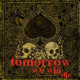 Tomorrow We Will Die - Artwork © 2017 Wily Bo Walker. All Rights Reserved