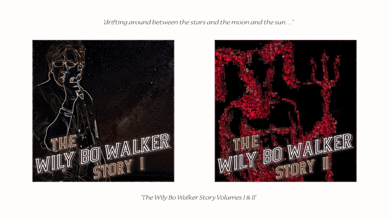 'The Wily Bo Walker Story Volumes I and II'